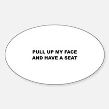 Pull up my Face Oval Decal