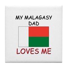 My MALAGASY DAD Loves Me Tile Coaster