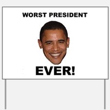 Obama Worst President Ever Yard Sign