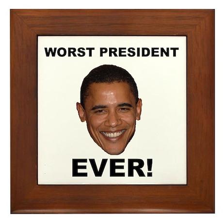 Obama Worst President Ever Framed Tile