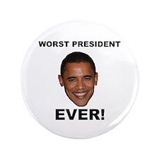 "Obama Worst President Ever 3.5"" Button"