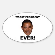 Obama Worst President Ever Oval Decal