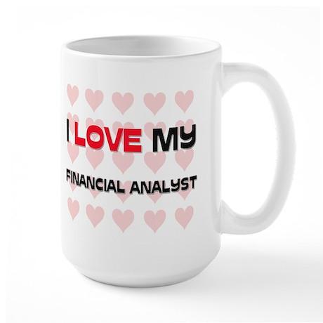 I Love My Financial Analyst Large Mug
