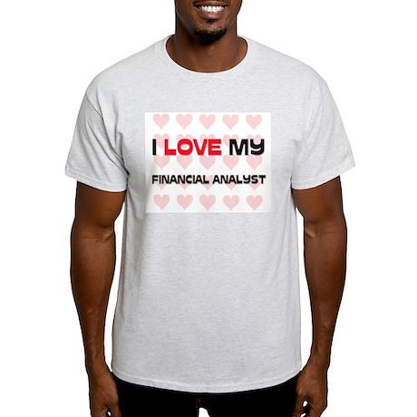 I Love My Financial Analyst Light T-Shirt