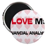 I Love My Financial Analyst Magnet