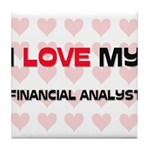 I Love My Financial Analyst Tile Coaster
