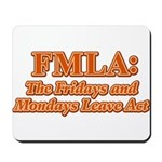 FMLA Fraud Mousepad