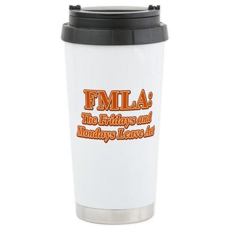 FMLA Fraud Stainless Steel Travel Mug