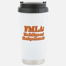 FMLA Fraud Travel Mug