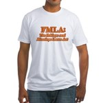 FMLA Fraud Fitted T-Shirt