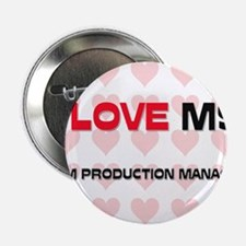 "I Love My Film Production Manager 2.25"" Button"