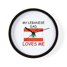My LEBANESE DAD Loves Me Wall Clock