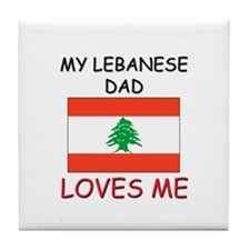 My LEBANESE DAD Loves Me Tile Coaster