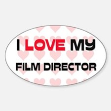 I Love My Film Director Oval Decal