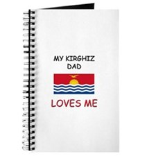 My KIRGHIZ DAD Loves Me Journal