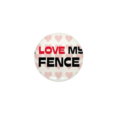 I Love My Fence Mini Button (10 pack)