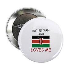 """My KENYAN DAD Loves Me 2.25"""" Button"""
