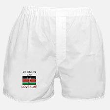 My KENYAN DAD Loves Me Boxer Shorts