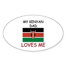 My KENYAN DAD Loves Me Oval Decal
