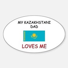 My KAZAKHSTANI DAD Loves Me Oval Decal