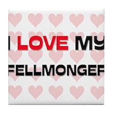 I Love My Fellmonger Tile Coaster