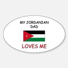 My JORDANIAN DAD Loves Me Oval Decal