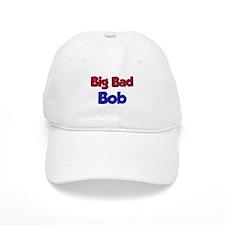 Big Bad Bob Baseball Cap