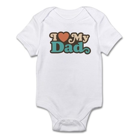 I Love My Dad Infant Bodysuit