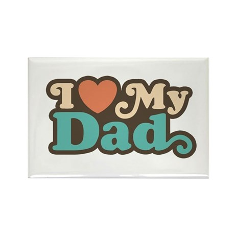I Love My Dad Rectangle Magnet