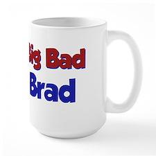 Big Bad Brad Mug