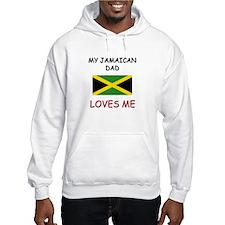 My JAMAICAN DAD Loves Me Hoodie