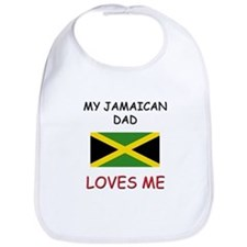 My JAMAICAN DAD Loves Me Bib