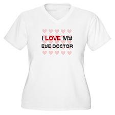 I Love My Eye Doctor T-Shirt