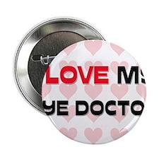 "I Love My Eye Doctor 2.25"" Button"