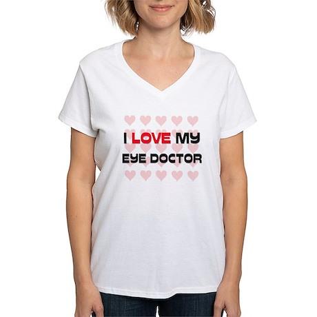 I Love My Eye Doctor Women's V-Neck T-Shirt