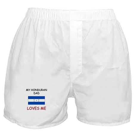 My HONDURAN DAD Loves Me Boxer Shorts