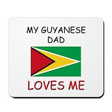 My GUYANESE DAD Loves Me Mousepad