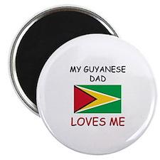 My GUYANESE DAD Loves Me Magnet