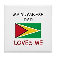 My GUYANESE DAD Loves Me Tile Coaster