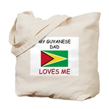 My GUYANESE DAD Loves Me Tote Bag