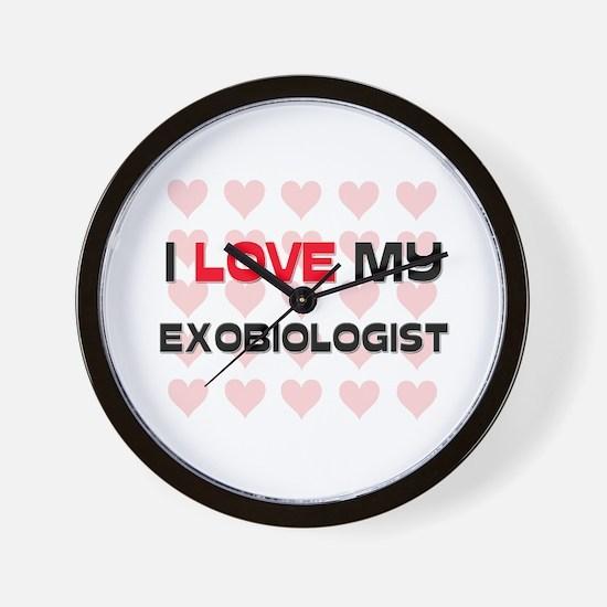 I Love My Exobiologist Wall Clock