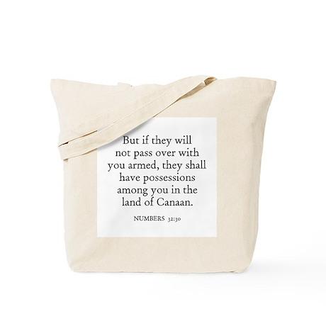 NUMBERS 32:30 Tote Bag