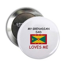 """My GRENADIAN DAD Loves Me 2.25"""" Button"""
