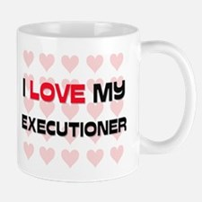 I Love My Executioner Mug