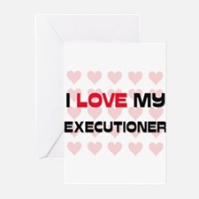 I Love My Executioner Greeting Cards (Pk of 10)