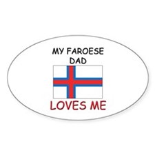 My FAROESE DAD Loves Me Oval Decal