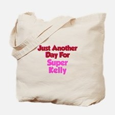Another Day Kelly Tote Bag