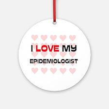 I Love My Epidemiologist Ornament (Round)