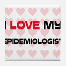 I Love My Epidemiologist Tile Coaster