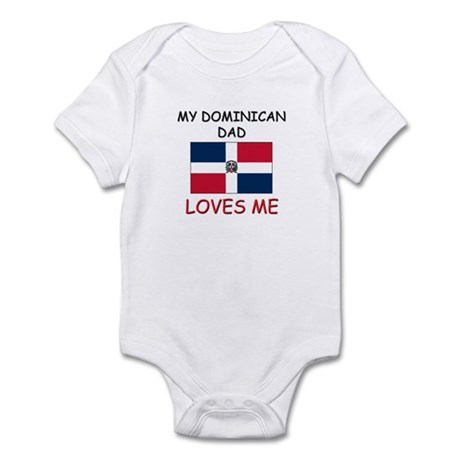 My DOMINICAN DAD Loves Me Infant Bodysuit